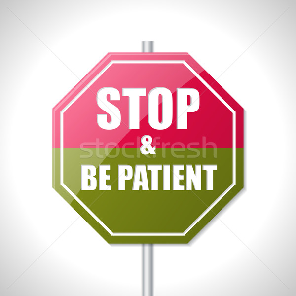 Stock photo: Stop and be patient bicolor traffic sign