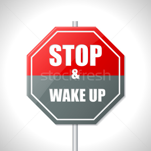 Stop and wake up traffic sign Stock photo © vipervxw