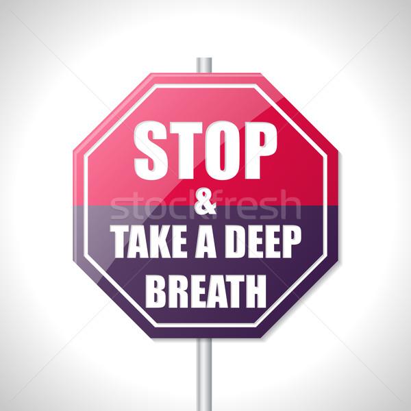 Stop elvesz mély lélegzet közlekedési tábla fehér Stock fotó © vipervxw