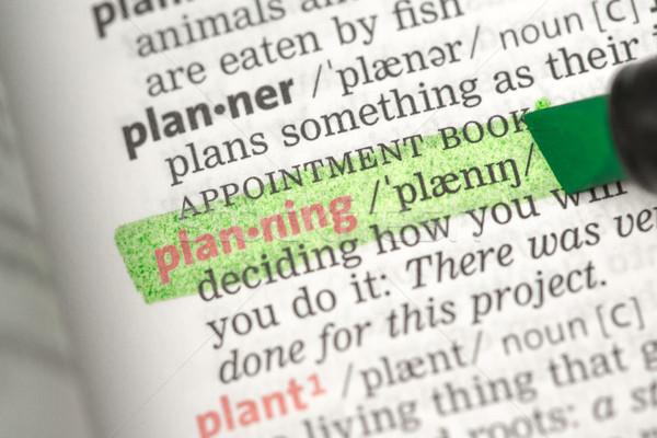 Planning definition highlighted in green Stock photo © wavebreak_media