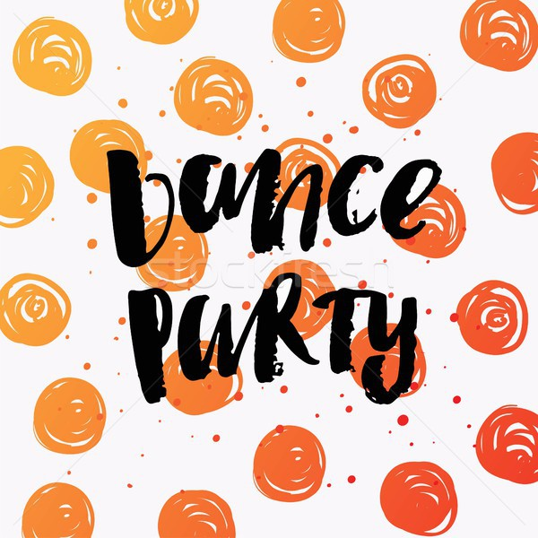 Hand drawn calligraphy. Template post card. concept handwritten   'dance party  '    Stock photo © wywenka