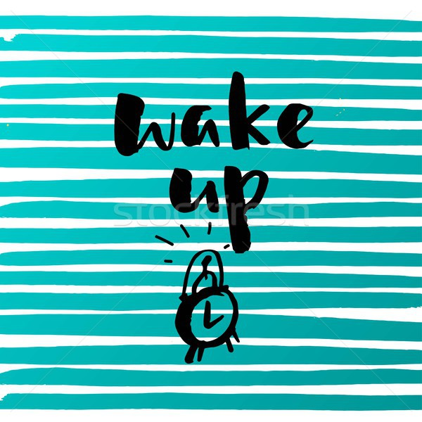 Hand drawn calligraphy. Template post card. concept handwritten motivation ' wake up'  Stock photo © wywenka