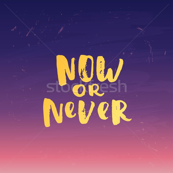 Hand drawn calligraphy. Template post card. concept handwritten motivation ' now or never'  Stock photo © wywenka