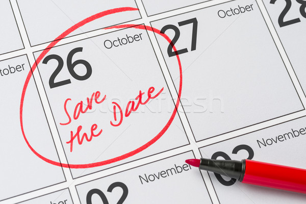 Save the Date written on a calendar - October 26 Stock photo © Zerbor