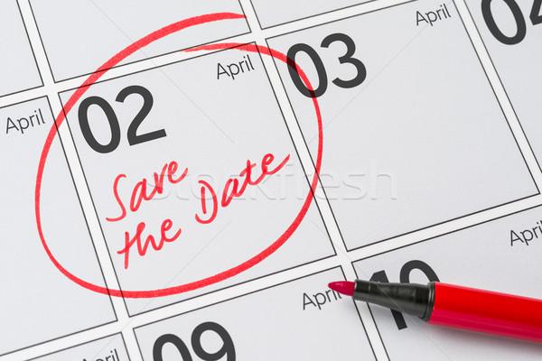 Save the Date written on a calendar - April 02 Stock photo © Zerbor