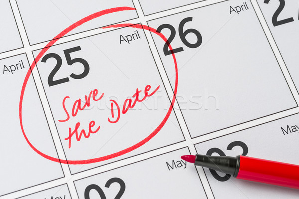 Save the Date written on a calendar - April 25 Stock photo © Zerbor