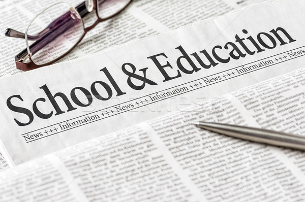 A newspaper with the headline School and Education Stock photo © Zerbor