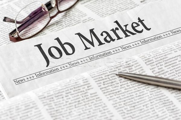 A newspaper with the headline Job Market Stock photo © Zerbor