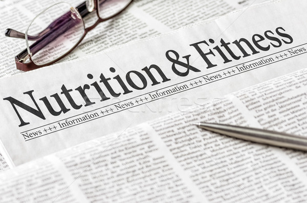 Stock photo: A newspaper with the headline Nutrition and Ftitness