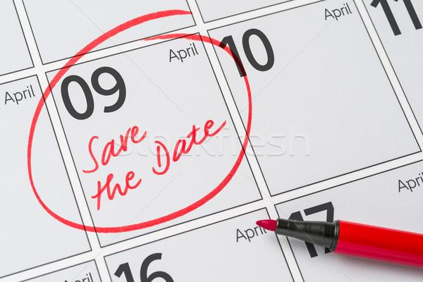 Save the Date written on a calendar - April 09 Stock photo © Zerbor