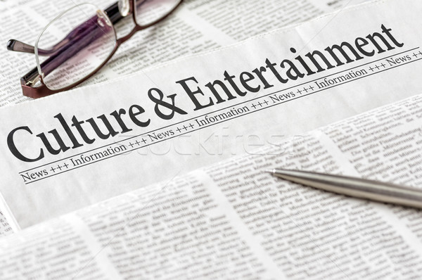 A newspaper with the headline Culture and Entertainment Stock photo © Zerbor