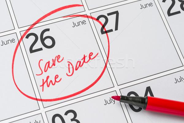 Save the Date written on a calendar - June 26 Stock photo © Zerbor