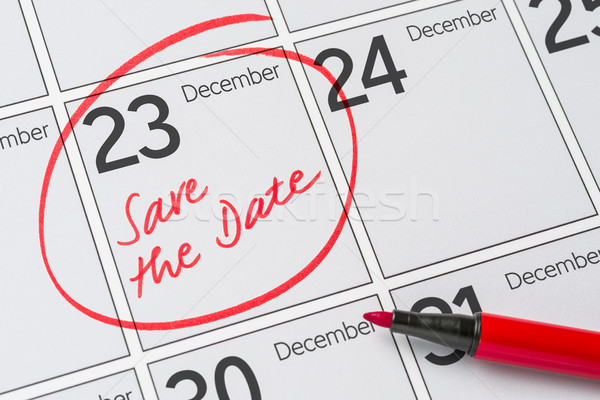 Save the Date written on a calendar - December 23 Stock photo © Zerbor