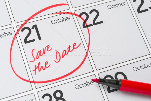 Save the Date written on a calendar - October 21 Stock photo © Zerbor