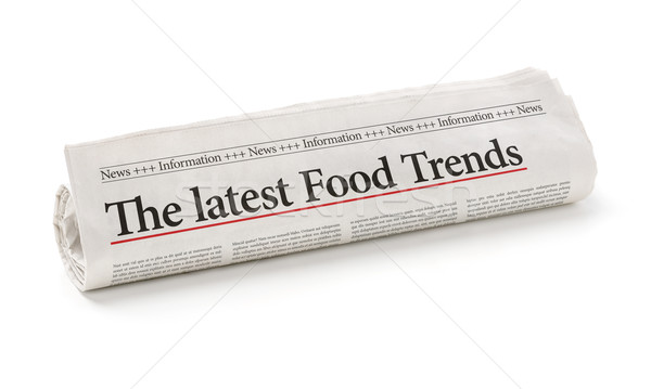 Rolled newspaper with the headline The latest Food Trends Stock photo © Zerbor