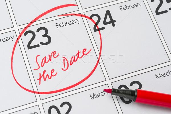 Save the Date written on a calendar - February 23 Stock photo © Zerbor