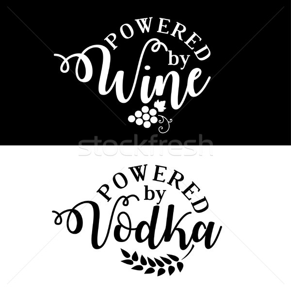 Powered by wine/vodka. Funny quote Stock photo © Zsuskaa